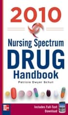 Nursing Spectrum Drug Handbook 2010, Fifth Edition ebook by Patricia Schull