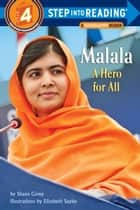 Malala: A Hero for All ebook by Shana Corey, Elizabeth Sayles
