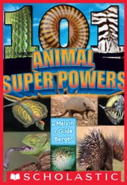 101 Animal Super Powers ebook by Gilda Berger,Melvin Berger