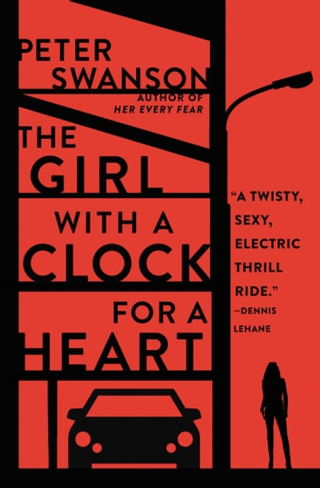 The Girl with a Clock for a Heart - A Novel ebook by Peter Swanson