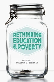Rethinking Education and Poverty ebook by William G. Tierney