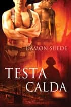 Testa Calda ebook by Damon Suede, Ernesto Pavan