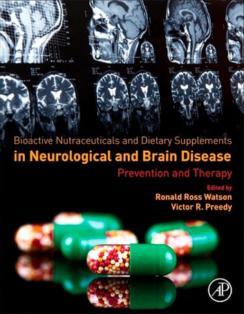 Bioactive Nutraceuticals and Dietary Supplements in Neurological and Brain Disease - Prevention and Therapy ebook by
