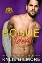Rogue Devil - The Rourkes series, Book 11 ebook by Kylie Gilmore