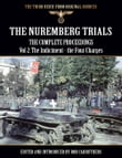 The Nuremberg Trials - The Complete Proceedings Vol 2: The Indictment - the Four Charges