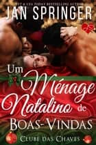 Um Ménage Natalino de Boas-Vindas ebook by Jan Springer