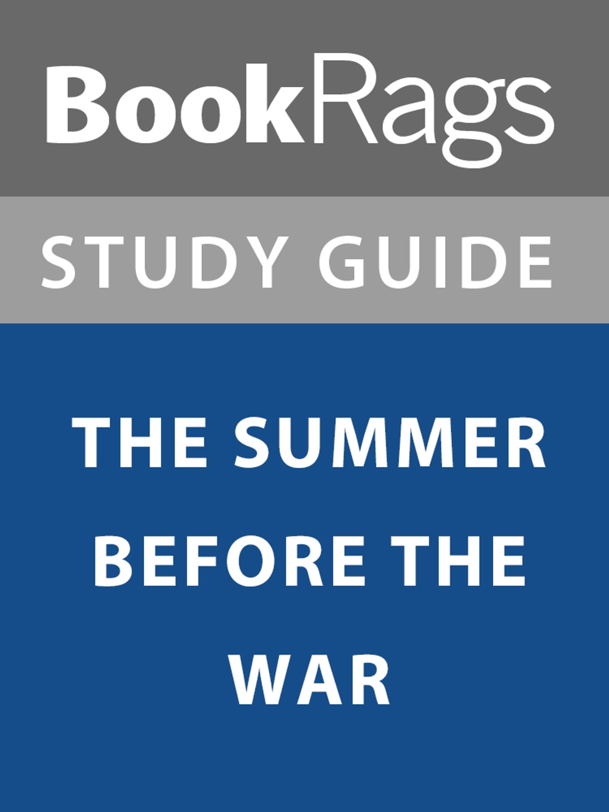 Summary & Study Guide: The Summer Before the War eBook by BookRags -  1230002047256 | Rakuten Kobo
