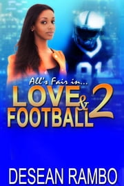 All's Fair in Love and Football 2 ebook by Desean Rambo