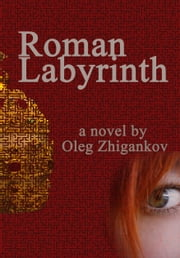 Roman Labyrinth ebook by Oleg Zhigankov