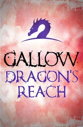 Gallow: Dragon's Reach ebook by Nathan Hawke