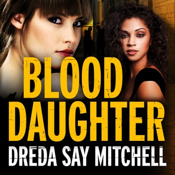 Blood Daughter - A gripping page-turner (Flesh and Blood Series Book Three) audiobook by Dreda Say Mitchell
