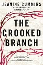 The Crooked Branch - A Novel ebook by Jeanine Cummins