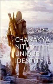 Chanakya niti - A unique identity ebook by Chetan Bisariya