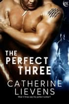The Perfect Three eBook by Catherine Lievens