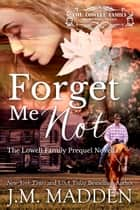 Forget Me Not ebook by J.M. Madden
