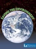 Saving the Environment ebook by David and Patricia Armentrout, Britannica Digital Learning
