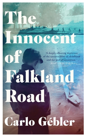 The Innocent of Falkland Road ebook by Carlo Gébler