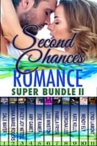 Romance Super Bundle II: Second Chances ebook by Dale Mayer,Donna Marie Rogers,Stacey Joy Netzel