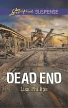 Dead End eBook by Lisa Phillips