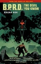 B.P.R.D.: The Devil You Know Volume 3--Ragna Rok ebook by Mike Mignola, Laurence Campbell, Dave Stewart,...