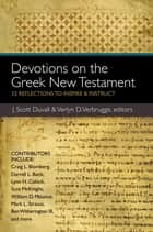 Devotions on the Greek New Testament - 52 Reflections to Inspire and Instruct ebook by J. Scott Duvall, Verlyn Verbrugge, Zondervan