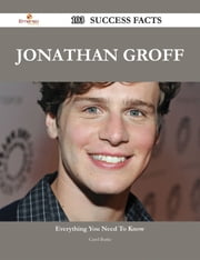 Jonathan Groff 103 Success Facts - Everything you need to know about Jonathan Groff ebook by Carol Burke