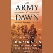 An Army at Dawn - The War in North Africa (1942-1943) audiobook by Rick Atkinson