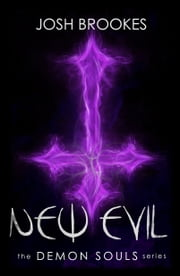 New Evil: The Demon Souls Series Book 3 ebook by Josh Brookes