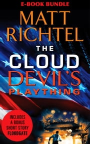 Matt Richtel Thriller Collection - Devil's Plaything, Floodgate, and The Cloud ebook by Matt Richtel