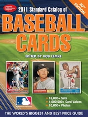 2011 Standard Catalog of Baseball Cards ebook by Lemke, Bob