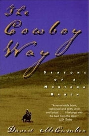The Cowboy Way - Seasons Of A Montana Ranch ebook by David McCumber