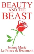 Beauty and the Beast ebook by Jeanne Marie Le Prince de Beaumont