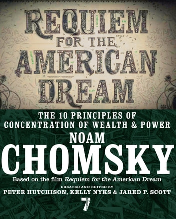Requiem for the American Dream - The 10 Principles of Concentration of Wealth & Power ebook by Noam Chomsky