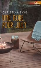 Une robe pour Jilly ebook by Christina Skye
