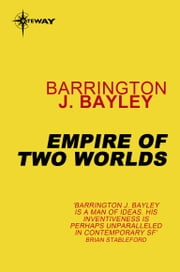 Empire of Two Worlds ebook by Barrington J. Bayley