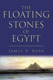 The Floating Stones of Egypt ebook by James V. Barr