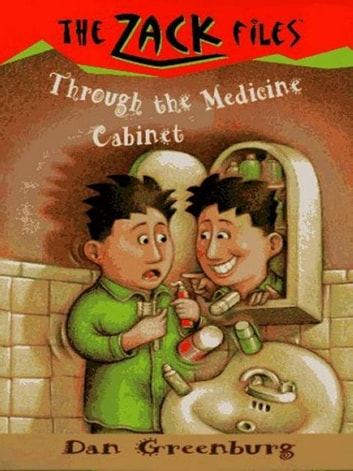 Zack Files 02: Through the Medicine Cabinet ebook by Dan Greenburg,Jack E. Davis