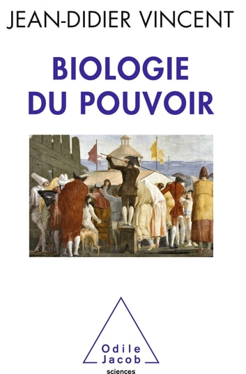 Biologie du pouvoir ebook by Jean-Didier Vincent
