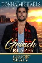 Grinch Reaper - Sleeper SEALs, #8 ebook by Donna Michaels, Suspense Sisters