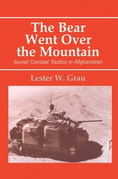 The Bear Went Over the Mountain - Soviet Combat Tactics in Afghanistan ebook by