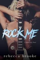 Rock Me - Jaded Ivory, #1 ebook by Rebecca Brooke