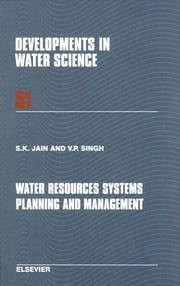Water Resources Systems Planning and Management ebook by Sharad K. Jain,V.P. Singh