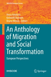 An Anthology of Migration and Social Transformation - European Perspectives ebook by