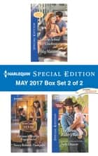 Harlequin Special Edition May 2017 Box Set 2 of 2 - Charm School for Cowboys\Fortune's Surprise Engagement\The Bronc Rider's Baby ebook by Meg Maxwell, Nancy Robards Thompson, Judy Duarte