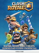 Clash Royale Hacks Mods Wiki Cheats Download Guide Unofficial