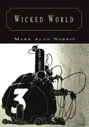 Wicked World ebook by Mark Alan Norris