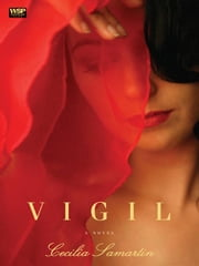 Vigil - A Novel ebook by Cecilia Samartin