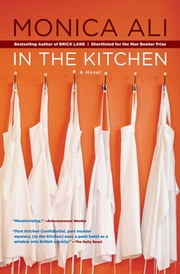 In the Kitchen - A Novel ebook by Monica Ali
