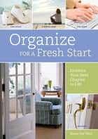 Organize for a Fresh Start - Embrace Your Next Chapter in Life ebook by Susan Fay West, Jacqueline Musser
