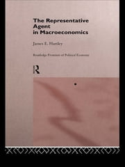 The Representative Agent in Macroeconomics ebook by James E Hartley, James E. Hartley